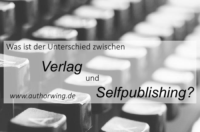 Was ist der Unterschied zwischen Verlag und Selfpublishing?