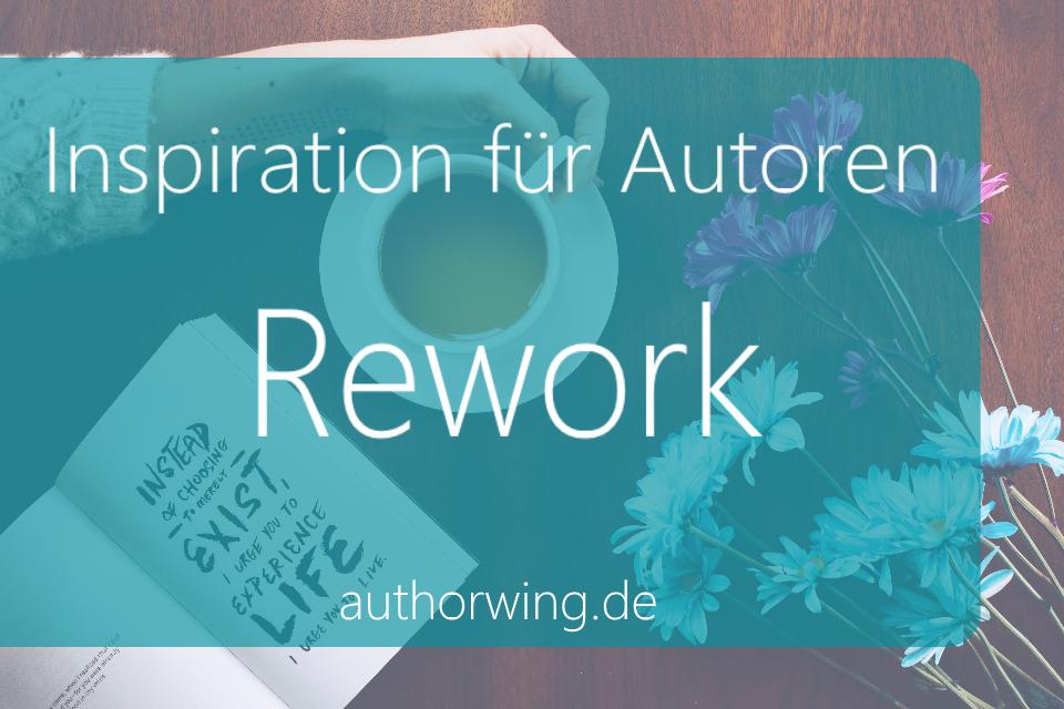 Inspiration für Autoren – Rework