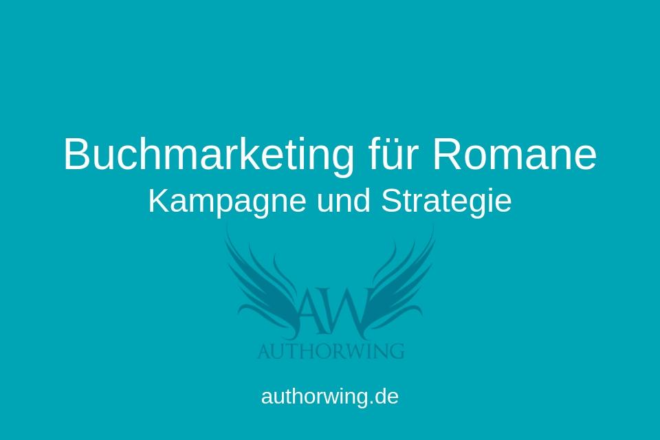 Buchmarketing für Romane: Kampagne und Strategie