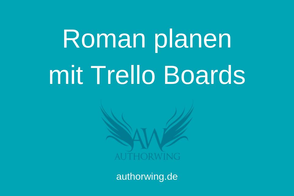 Roman planen mit Trello Boards: So geht's!