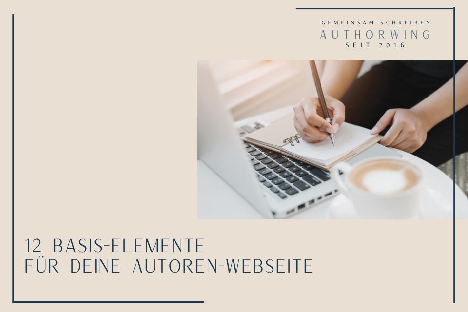 12 Basis-Elemente, die du bei deiner Autoren-Webseite unbedingt beachten musst, wenn du einen professionellen Internetauftritt hinlegen willst